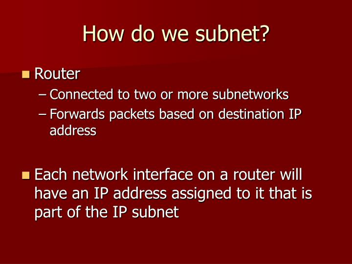 How do we subnet?