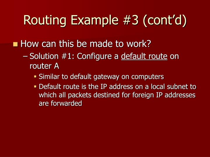 Routing Example #3 (cont'd)