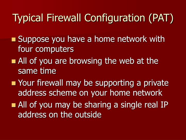 Typical Firewall Configuration (PAT)