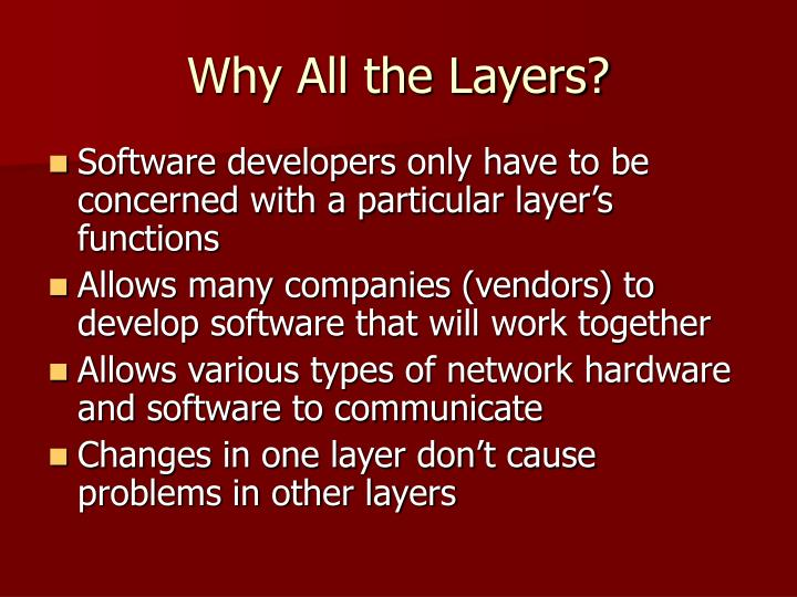 Why All the Layers?