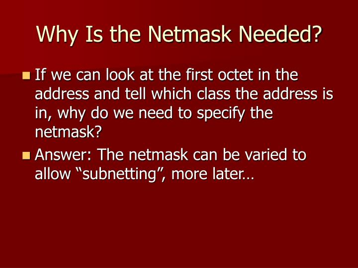 Why Is the Netmask Needed?
