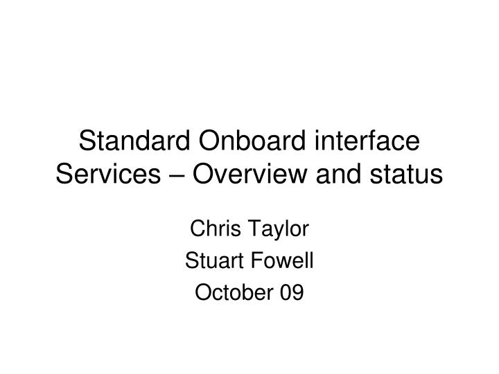 standard onboard interface services overview and status n.