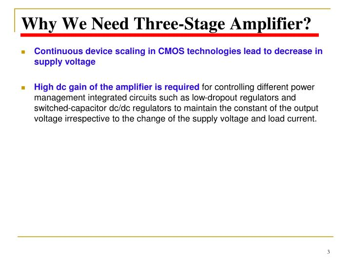 Why we need three stage amplifier
