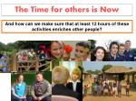 the time for others is now