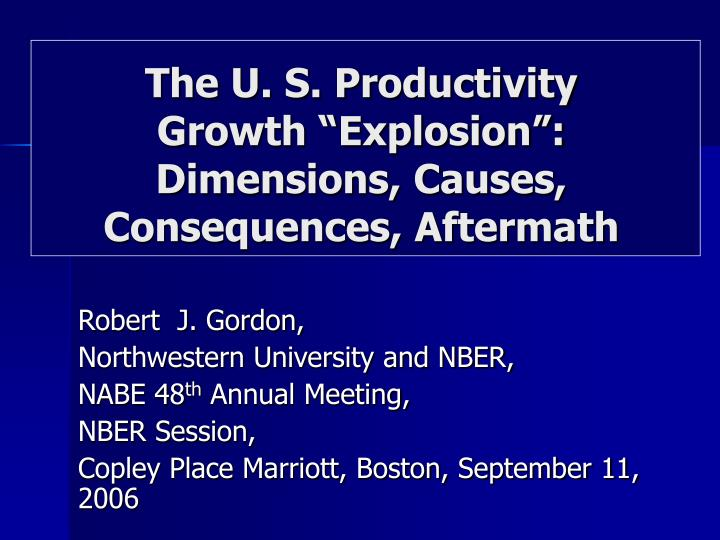 the u s productivity growth explosion dimensions causes consequences aftermath n.