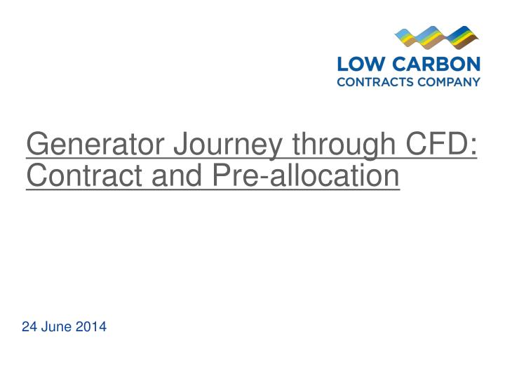 generator journey through cfd contract and pre allocation n.