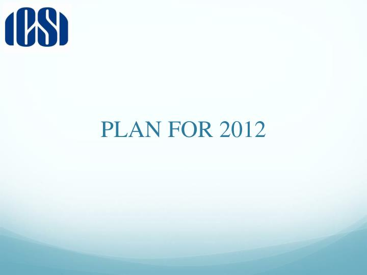 PLAN FOR 2012