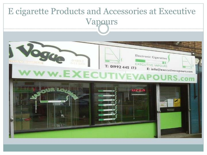 e cigarette products and accessories at executive vapours n.