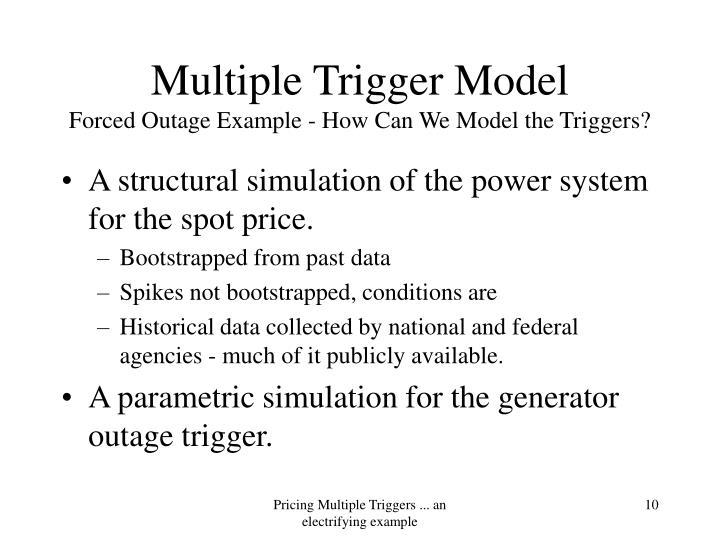 Multiple Trigger Model