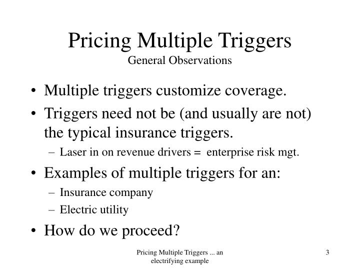 Pricing multiple triggers general observations