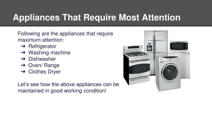 Appliances that require most attention