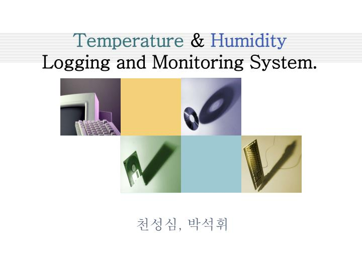 Humidity Monitoring System : Ppt temperature humidity logging and monitoring system