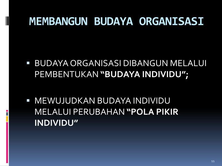 MEMBANGUN BUDAYA ORGANISASI
