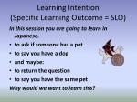 learning intention specific learning outcome slo1