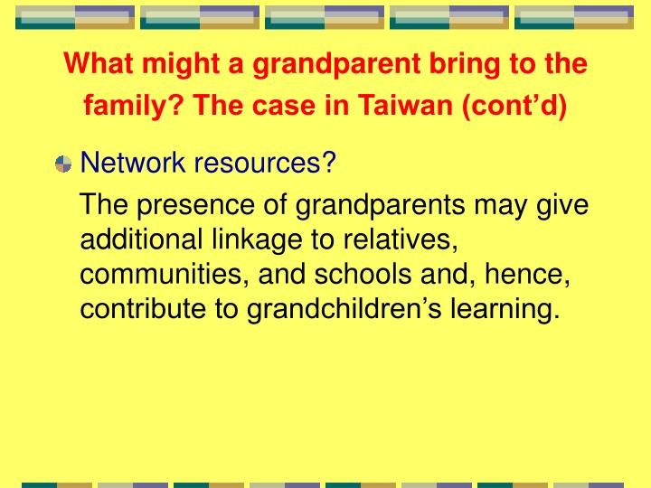 What might a grandparent bring to the family? The case in Taiwan (cont'd)