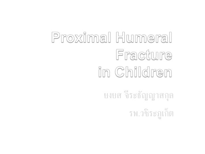 proximal humeral fracture in children n.