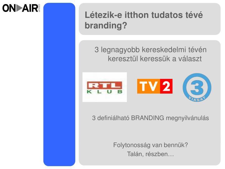 Létezik-e itthon tudatos tévé branding?