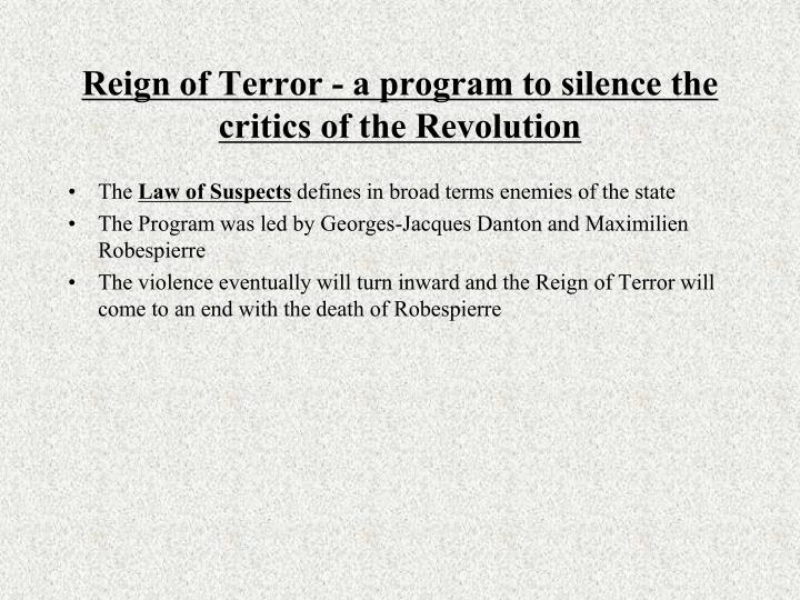 Reign of Terror - a program to silence the critics of the Revolution