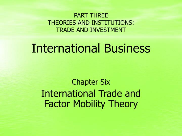 theories of international trade and investment essay International trade has two contrasting views regarding the level of control placed on trade: free trade and protectionism free trade is the simpler of the two theories: a laissez-faire approach.