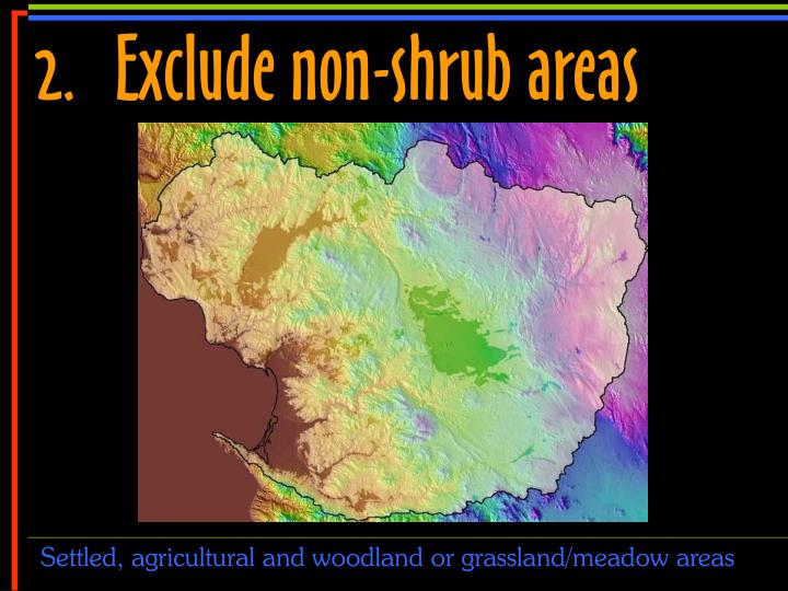 2.	Exclude non-shrub areas