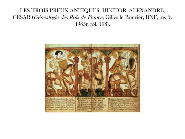 LES TROIS PREUX ANTIQUES: HECTOR, ALEXANDRE, CESAR (