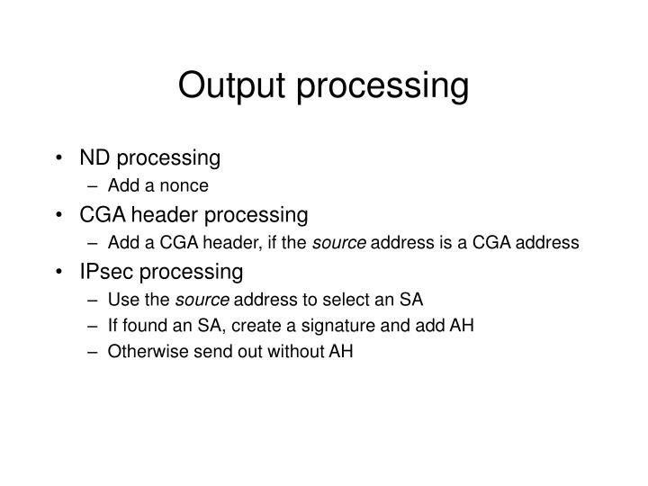 Output processing