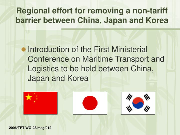 Regional effort for removing a non tariff barrier between china japan and korea1