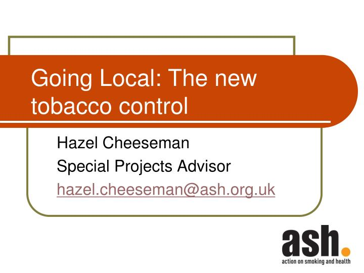 Going local the new tobacco control