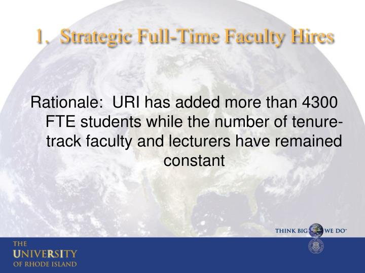 1.  Strategic Full-Time Faculty Hires