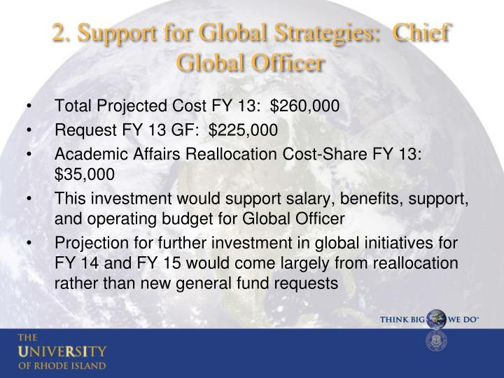 2. Support for Global Strategies:  Chief Global Officer