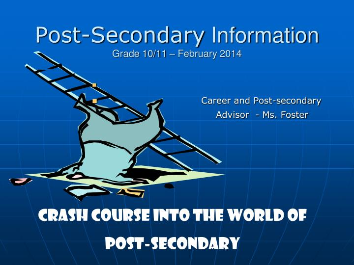 post secondary information grade 10 11 february 2014 n.
