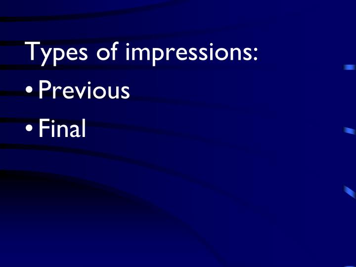 Types of impressions: