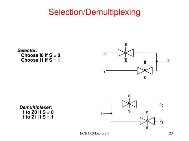 Selection/Demultiplexing