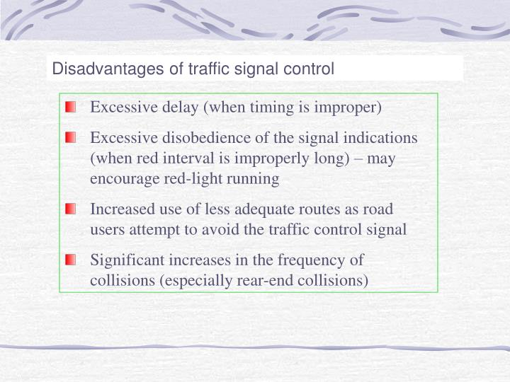 Disadvantages of traffic signal control