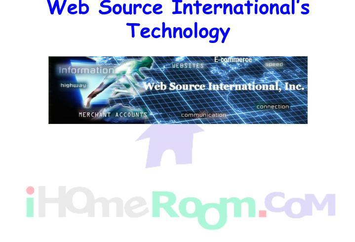 Web Source International's Technology
