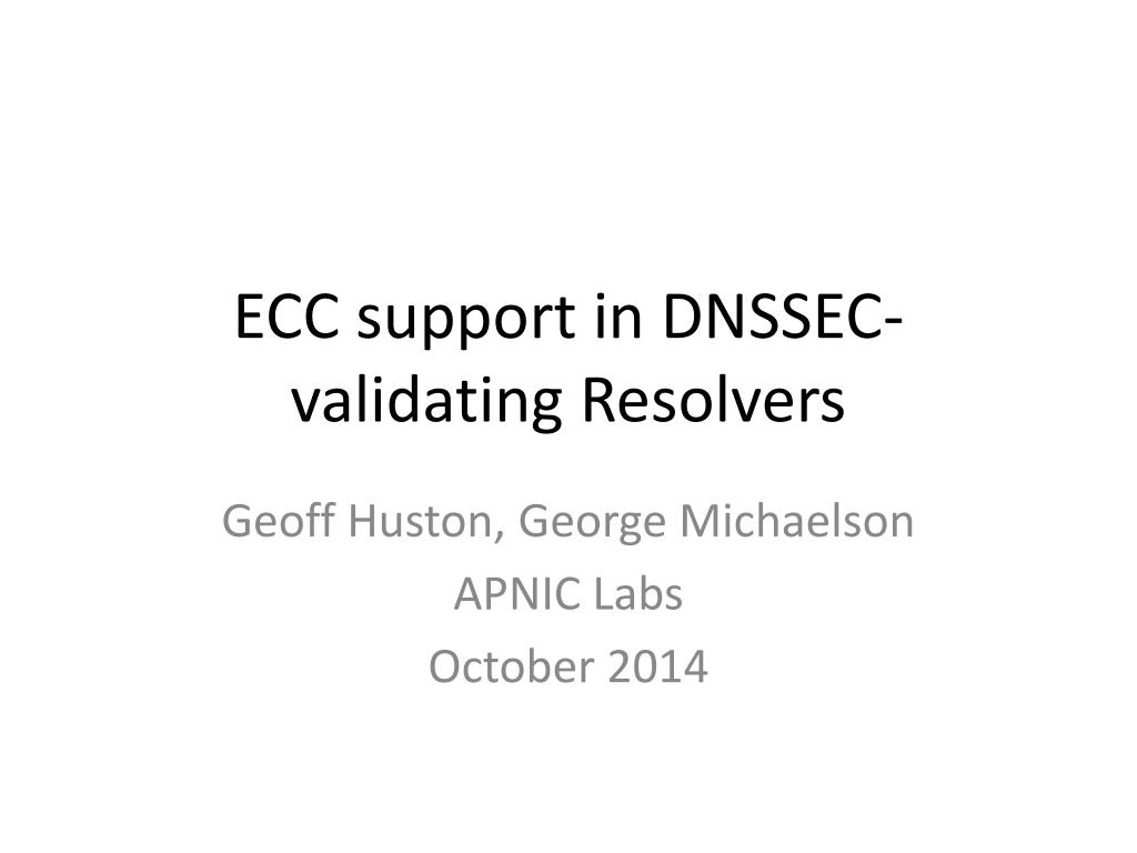 PPT - ECC support in DNSSEC-validating Resolvers PowerPoint