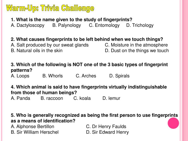PPT - 1  What is the name given to the study of fingerprints