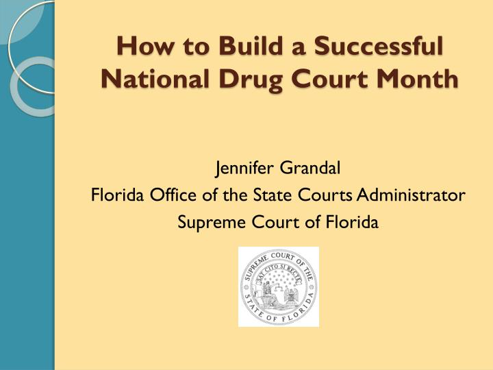 how to build a successful national drug court month n.