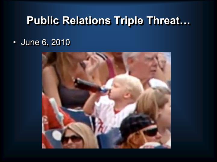 Public Relations Triple Threat…