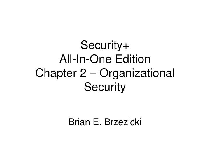 Security all in one edition chapter 2 organizational security