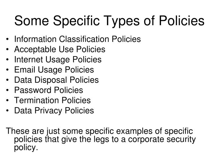 Some Specific Types of Policies