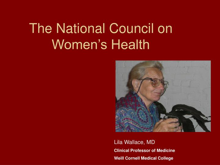 The national council on women s health
