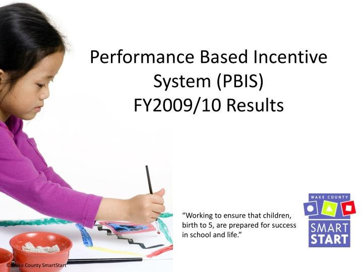 performance based incentive system pbis fy2009 10 results n.