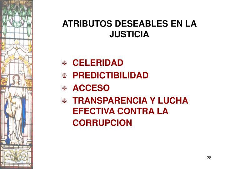 ATRIBUTOS DESEABLES EN LA JUSTICIA