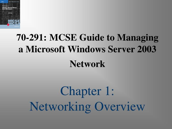 70 291 mcse guide to managing a microsoft windows server 2003 network chapter 1 networking overview
