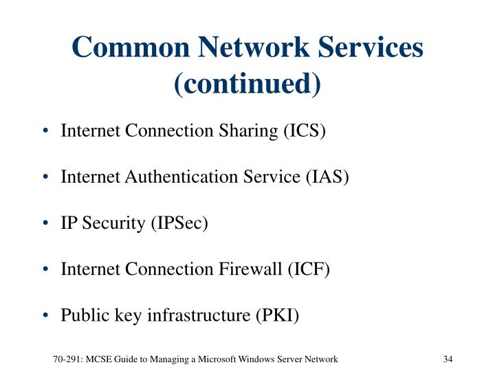 Common Network Services (continued)