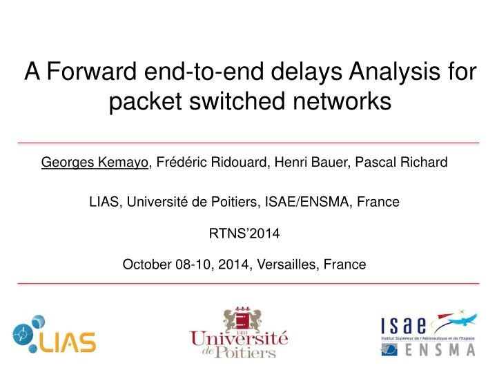 a forward end to end delays analysis for packet switched networks n.