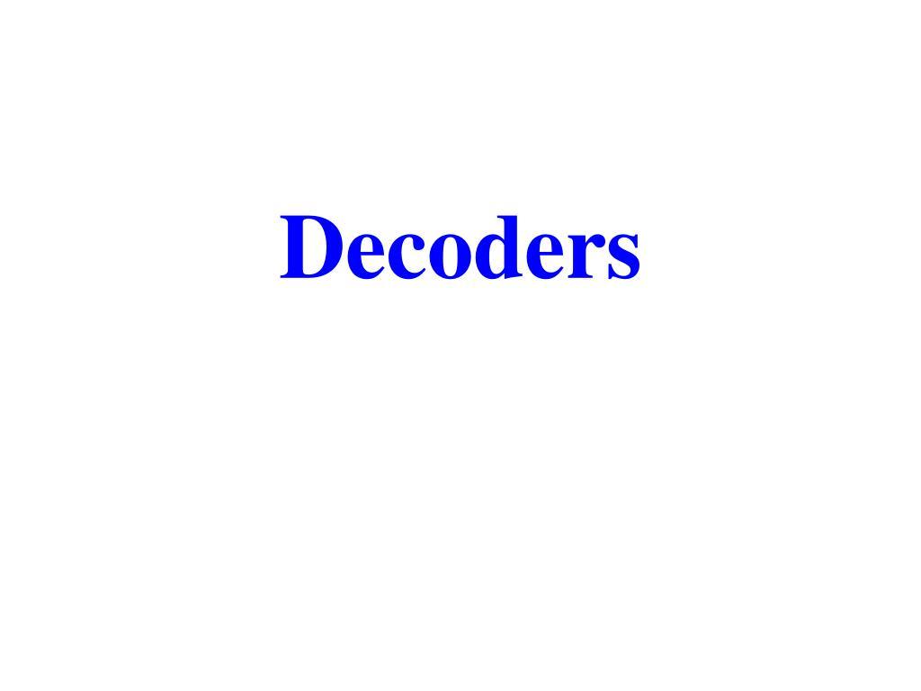 Ppt Decoders Powerpoint Presentation Id5945729 Decoder 4 Input Circuit 8 Bit Binary To Decimal Converter 2 N