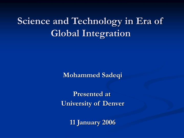 Science and technology in era of global integration