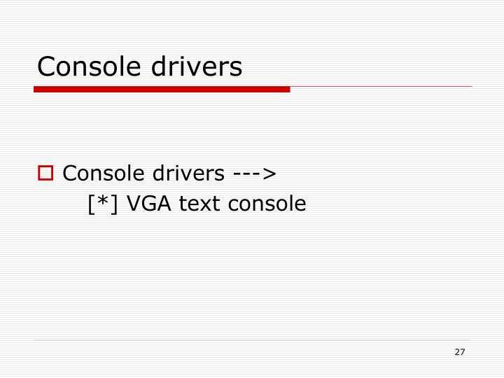Console drivers